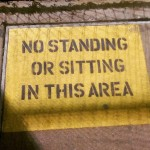 No Standing or Sitting in this Area